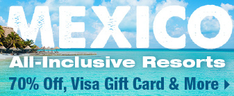 Mexico All-Inclusive Resorts with Exclusive Visa Gift Card!