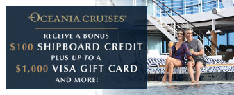 Oceania Cruises with Free Airfare, up to $1000 Visa, $100 OBC & More!
