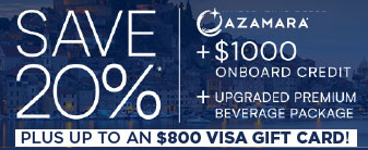 Azamara with 20% Off, $1,000 Onboard Credit, Drinks & More!