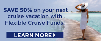 Flexible Cruise Funds for 50% Savings!